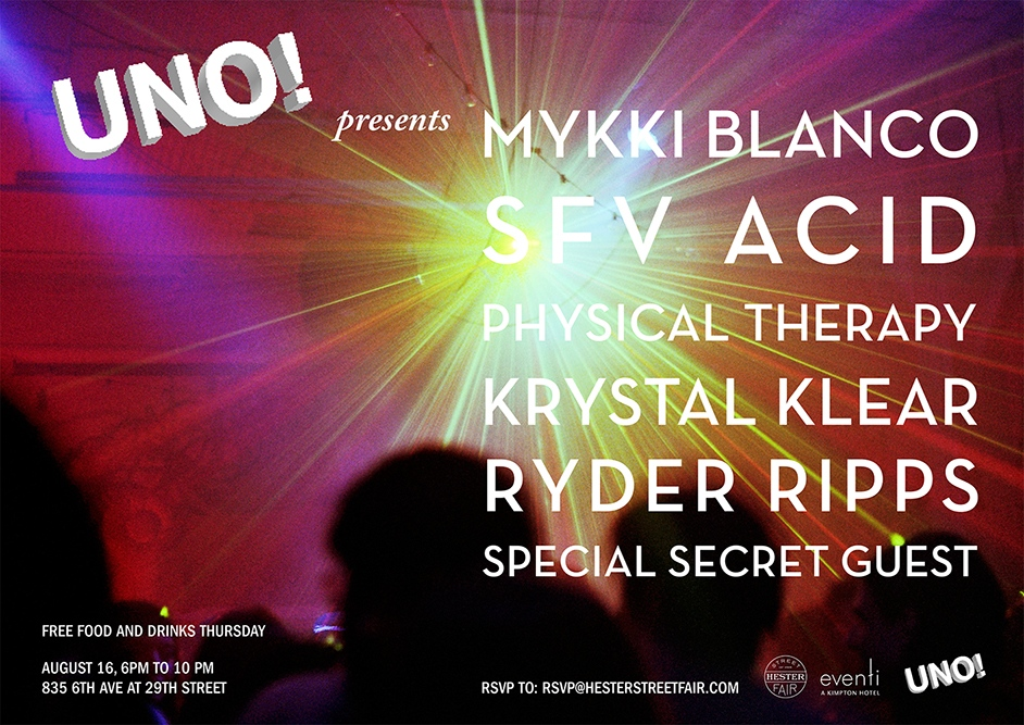 UNO! presents Mykki Blanco, SFV Acid, Physical Therapy, Krystal Klear, Ryder Ripps 2013