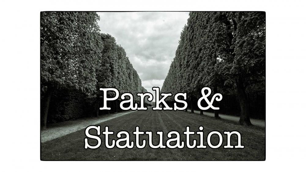 Parks & Statuation Pt1
