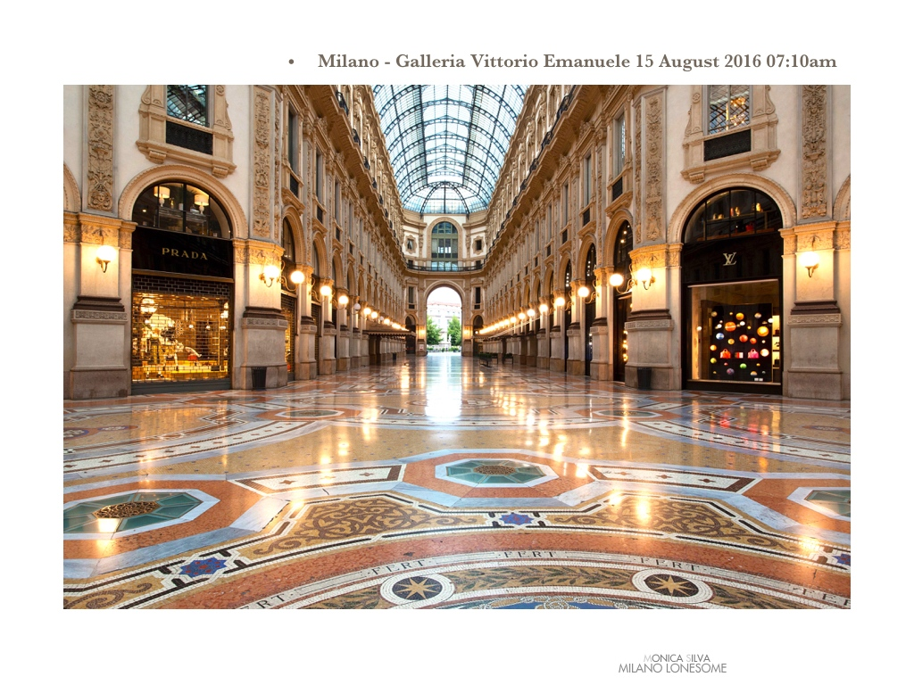 Galleria Vittorio Emanuele, shot on August 15th, 2016 at 7:10am