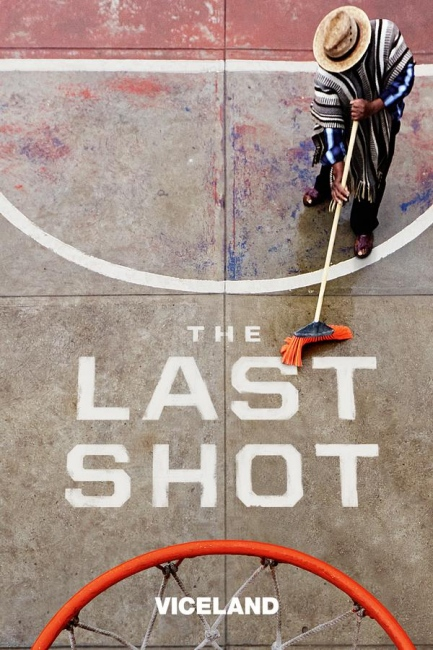 "Photography image - Key art for Viceland's ""The Last Shot"" documentary about underground basketball tournaments in Mexico."