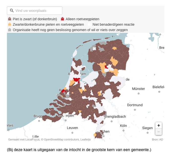 map of location which is explaining which municipalities in the Netherlands have decided on which color Black Pete's faces must have during the celebration. > 'completely painted black faced Pete's' (brown area on map ) > 'half painted black faced Pete's' (red area on map) > 'not decided yet ' (white area on map ) one could use the 'search button' in order to find out the appearance of the 'Black Pete's in their own municipality.