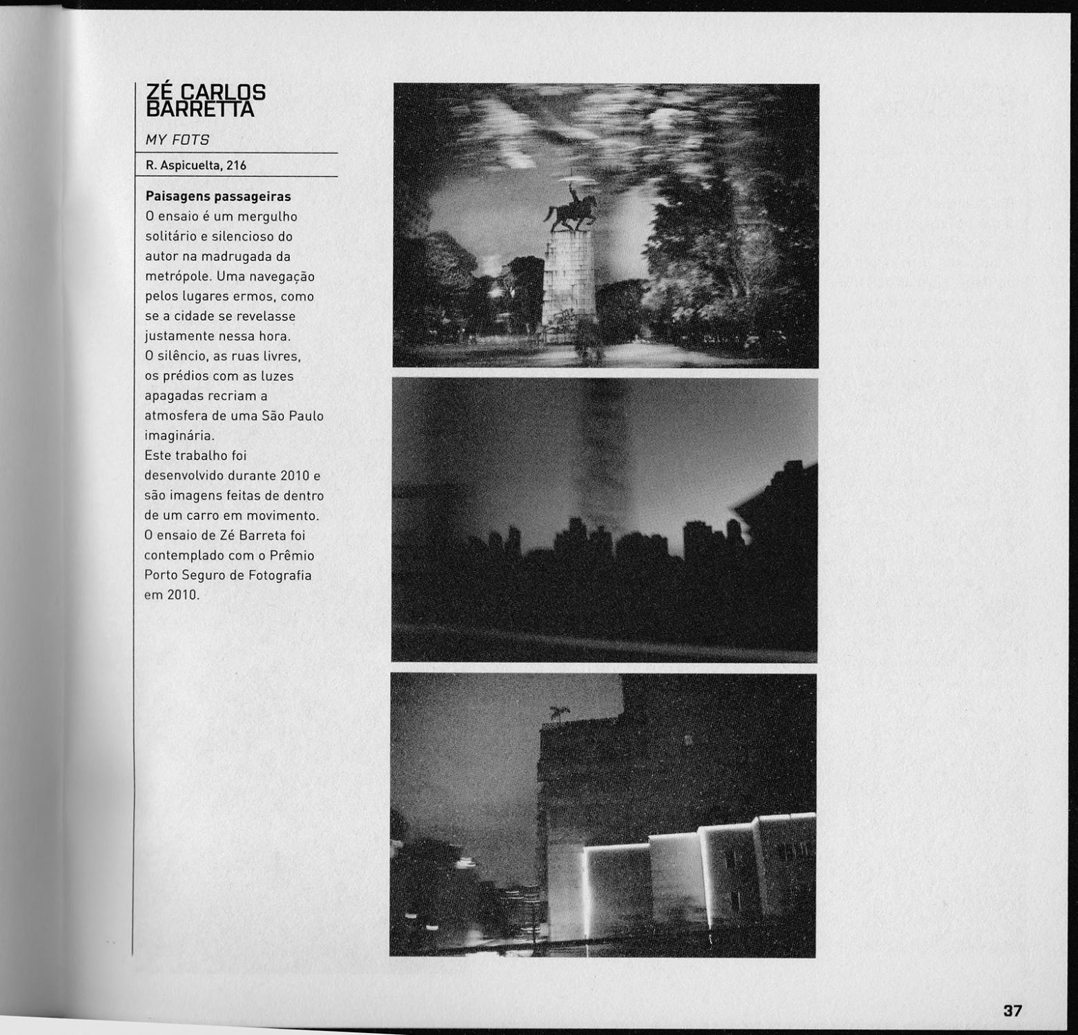 Exposição coletiva Mostra SP de Fotografia, galeria DOC com o trabalho 'Paisagens Passageiras' (2014) / Collective exhibition 'Mostra Sao Paulo of Photography' with the essay 'Passing Landscapes' (2014)