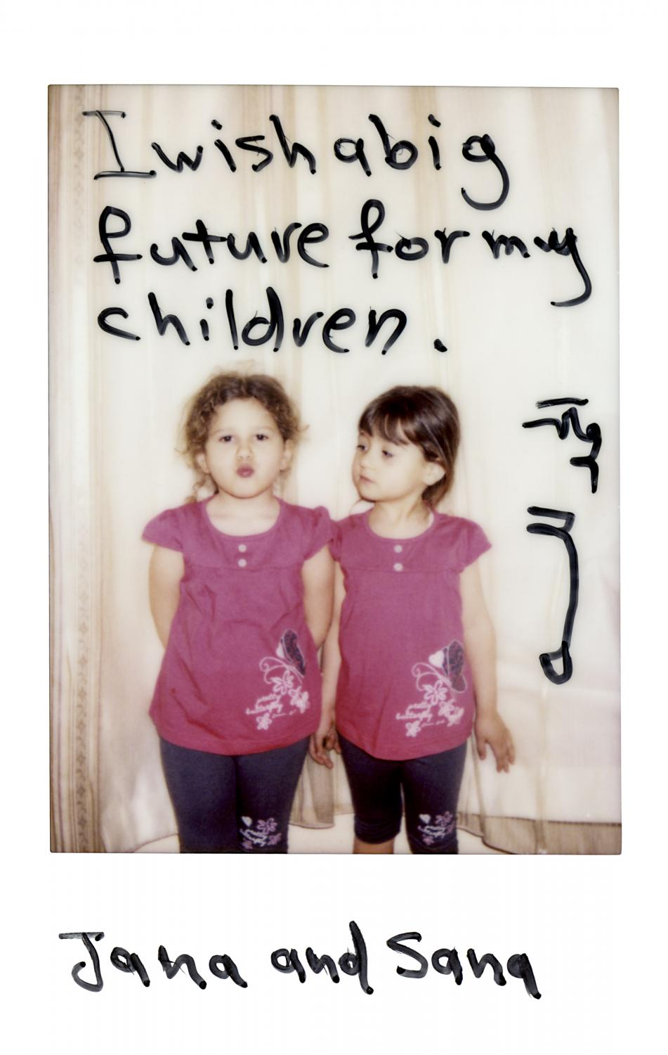 »I wish a big future for my children. Jana and Sana.« Izmir, Turkey, April 2016