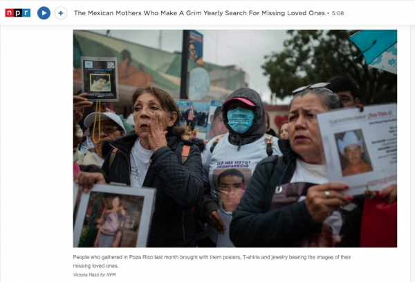  https://www.npr.org/2020/03/05/811277021/the-mexican-mothers-who-make-a-grim-yearly-search-for-missing-loved-ones?live=1&fbclid=IwAR3mjpdtGkv2pBR2qVTMXzwMXSukz2t7H5k07ejZBCRF6hOj7pULlsl8iEY 