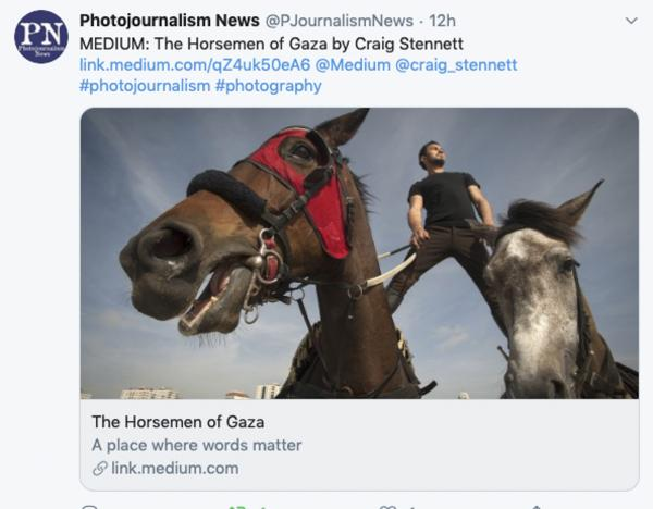 My 'Horsemen of Gaza' set and story has been picked up by Photojournalism News on Twitter. I'm uploading to the internet Medium platform all my features-words and pictures- I've undertaken over the last 10 years. About 95% of them were commissions and i just wanted to get them back 'out' there again.