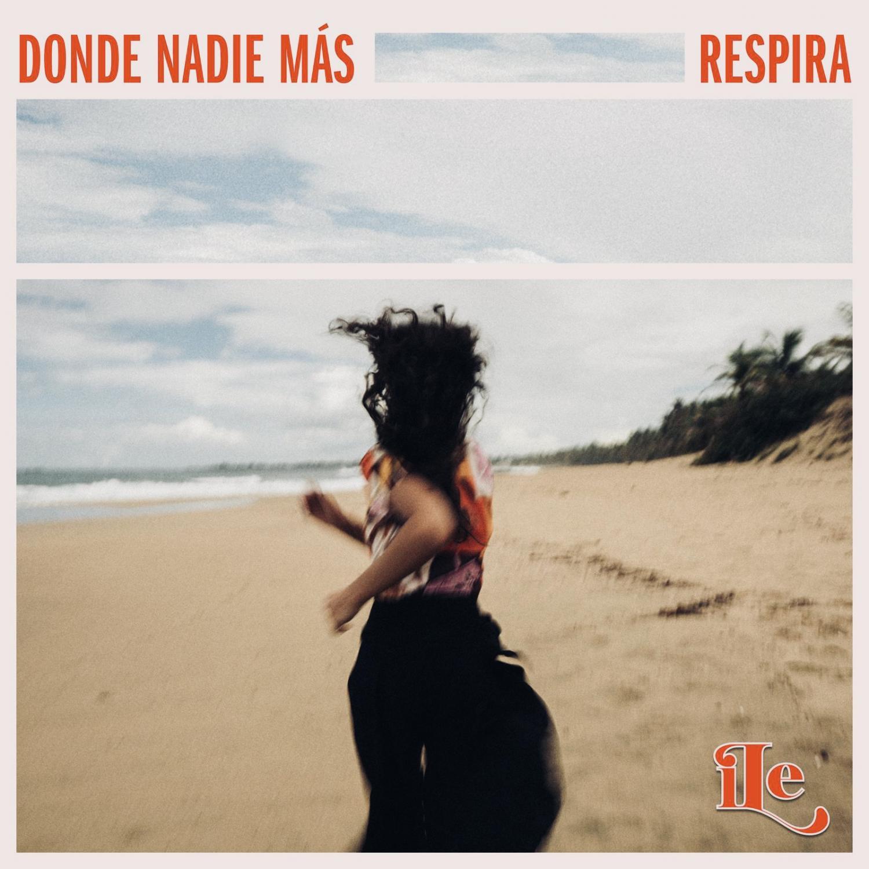 "iLe ""Donde Nadie Más Respira"" cover photo"