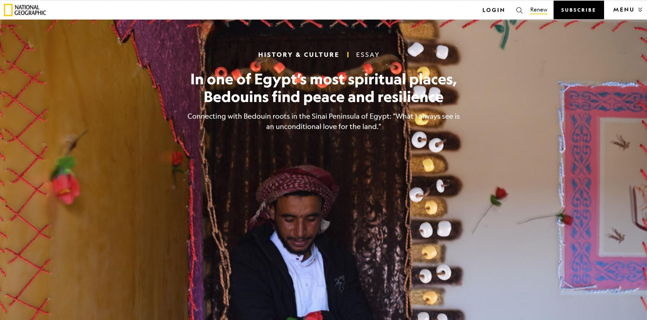 National Geographic, Photo essay digital publication, 2021 https://www.nationalgeographic.com/culture/article/in-one-of-egypts-most-spiritual-places-bedouins-find-peace-and-resilience