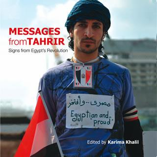 Messages From Tahrir, Book publication (contributor), 2011 https://aucpress.com/product/messages-from-tahrir-2/